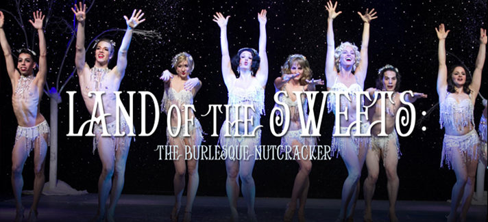 Burlesque Nutcracker: Land of the Sweets