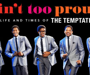Ain't Too Proud: The Life and Times of The Temptations at The Paramount Theatre